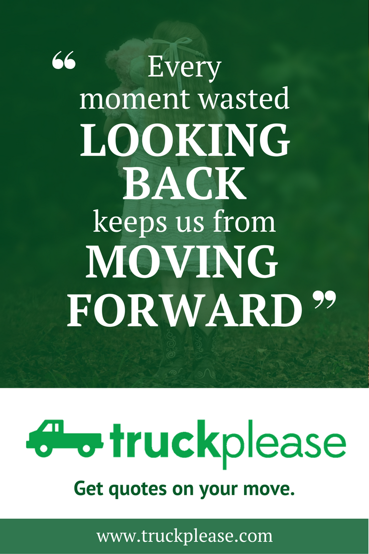 Every Moment Wasted Looking Back Keeps Us From Moving Forward Moving Company Quotes Be Yourself Quotes Moving