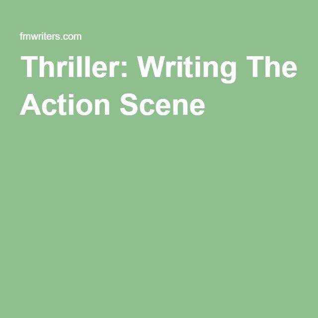 Thriller: Writing The Action Scene