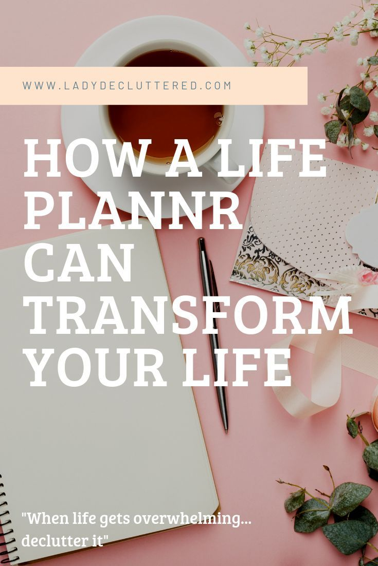 How a Life Planner Can Fix Your Life Declutter your mind