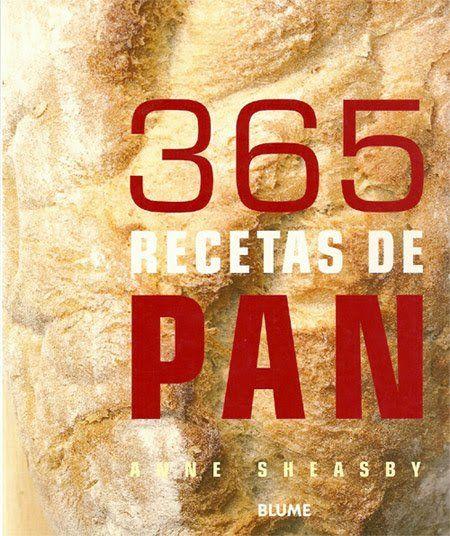 365 Recetas De Pan Gastronomía Cía Recetas De Pan Recetas De Panadería Recetas
