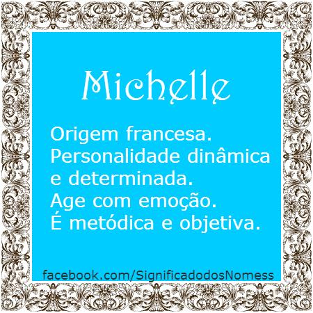 d1b5cc89144 michelle | significado do seu nome. | Significados dos nomes, Nomes ...