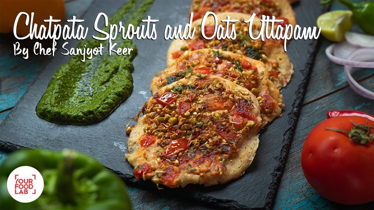 Chatpata sprouts oats uttapam recipe chef sanjyot keer