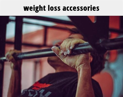 Weight Loss Accessories 46 20180914142651 55 Chinese Weight Loss