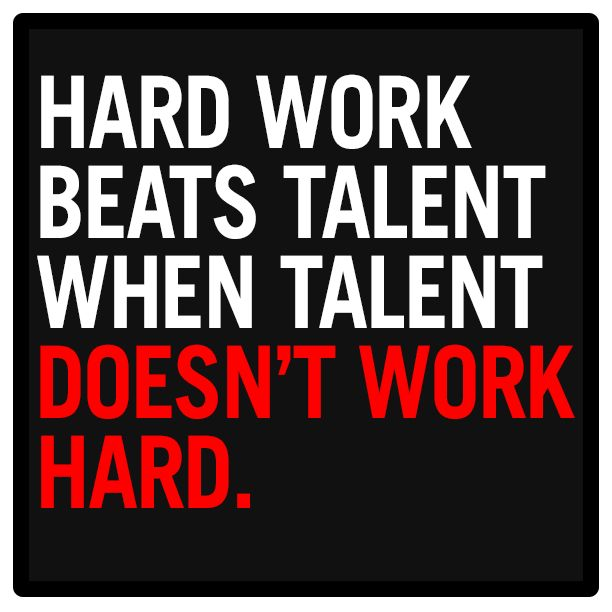 """Hard Work Beats Talent Quote Inspirational Quote """"hard Work Beats Talent When Talent Doesn't Work ."""