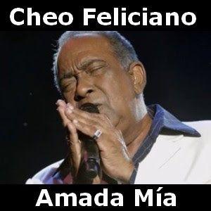 Cheo Feliciano Amada Mia Canciones Letras Y Acordes Letras