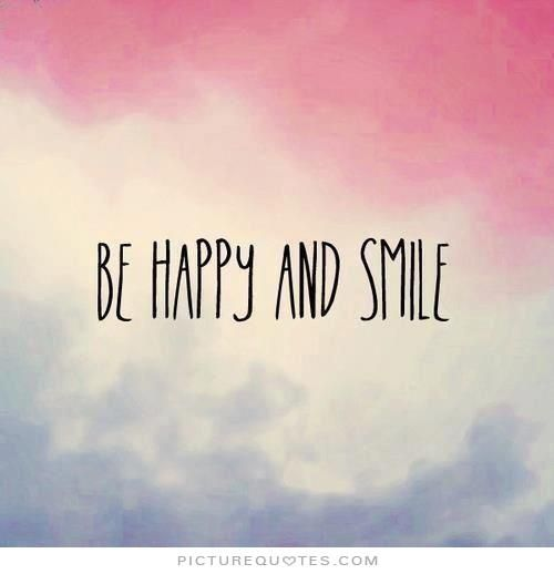 Be happy and smile. Picture Quotes. | Smile Quotes | Pinterest ...