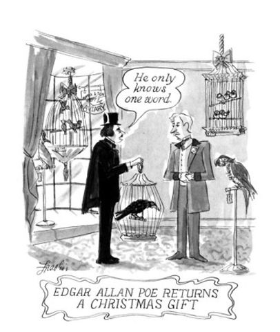 Edgar Allan Poe Returns A Christmas Gift New Yorker Cartoon Poster Print By Edward Frascino At The Conde Nast Collection Edgar Allan Poe Poe Humor Poe