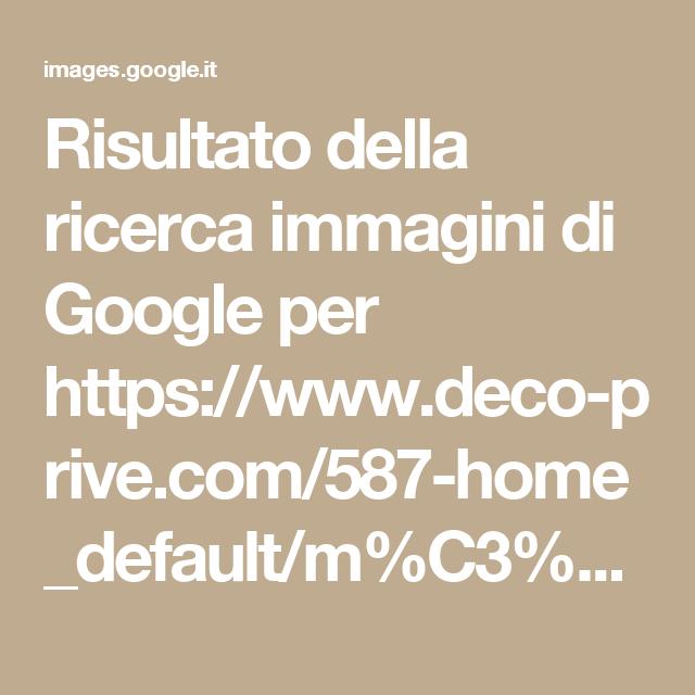 Www Deco Prive Com risultato della ricerca immagini di google per https://www.deco