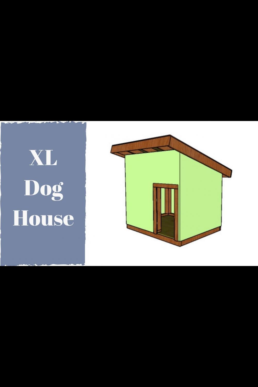 Xl Dog House Plans