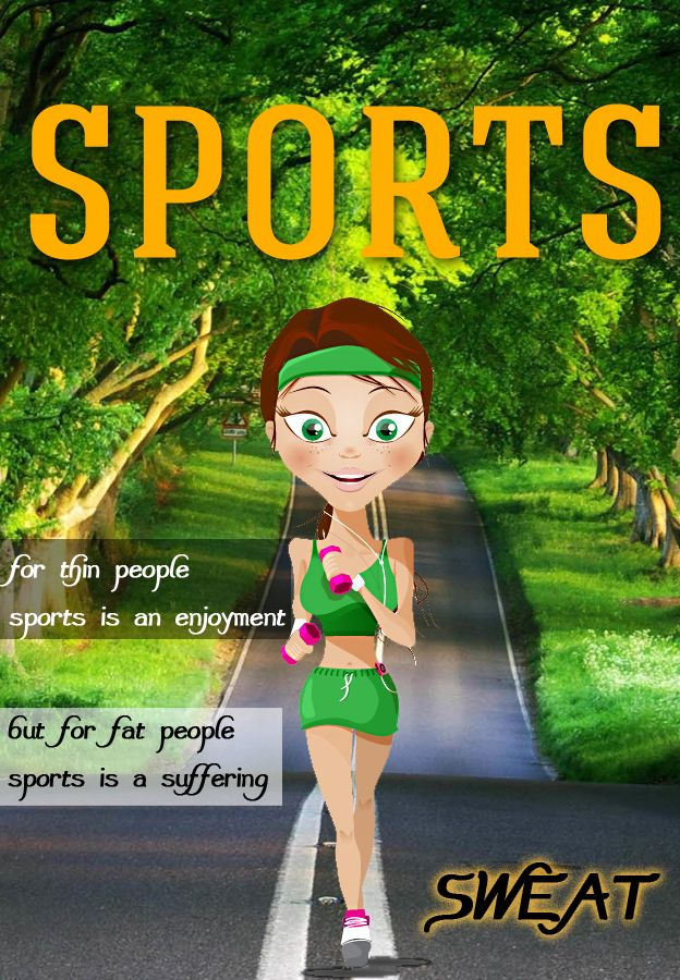 But for fat peopel, sports is a suffering but for fat people, exercise is hard Creative thinking: obese people walk easily tired, just tired and didn't go for a sweating, this will bring a lot of inconvenience, such as: highly inefficient and easily fatigued ... ...