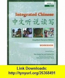 Integrated Chinese, Level 1 Part 2 Workbook, 2nd Edition (Simplified) (Chinese Edition) (9780887274787) Tao-chung Yao , ISBN-10: 0887274781  , ISBN-13: 978-0887274787 ,  , tutorials , pdf , ebook , torrent , downloads , rapidshare , filesonic , hotfile , megaupload , fileserve