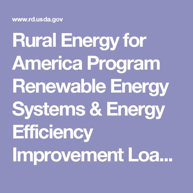Rural Energy For America Program Renewable Energy Systems Energy Efficiency Improvement Loans Grant Renewable Energy Systems Energy System Renewable Energy