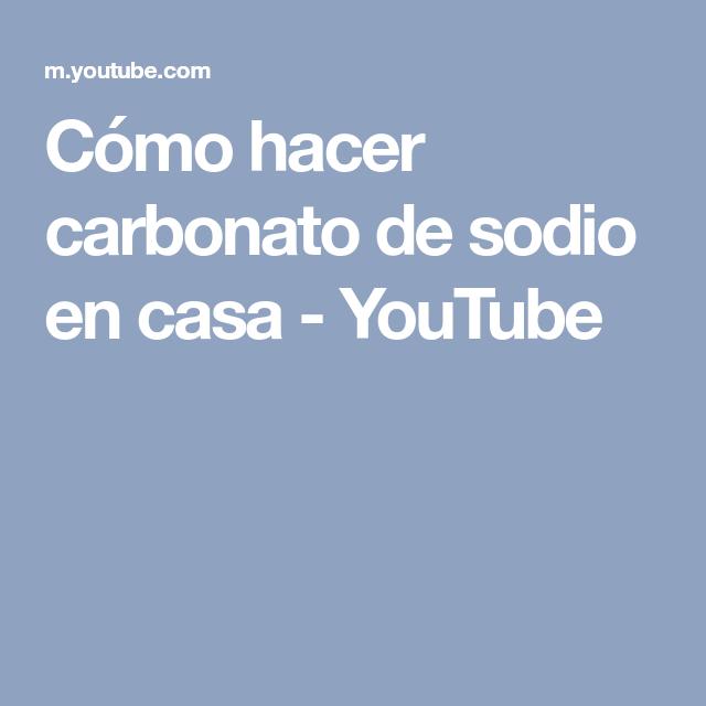 Cómo Hacer Carbonato De Sodio En Casa Youtube