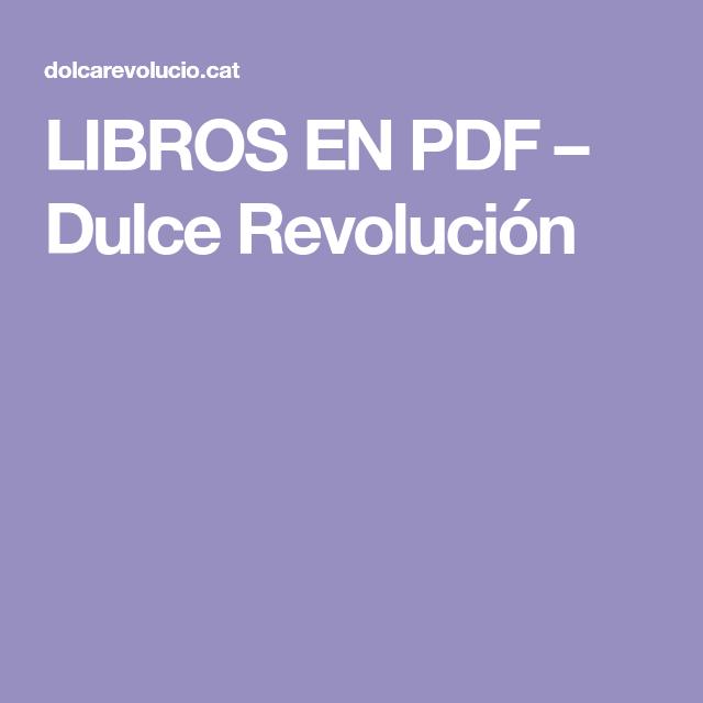 LIBROS EN PDF - Dulce Revolución en 2020   Libros ...