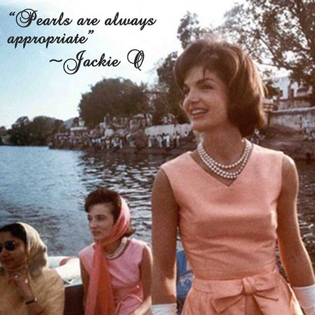 """Pearls are always appropriate"" - Jackie O  #jackieo #jackieonassis #jackiekennedy #pearls #pearlsarealwaysappropriate"