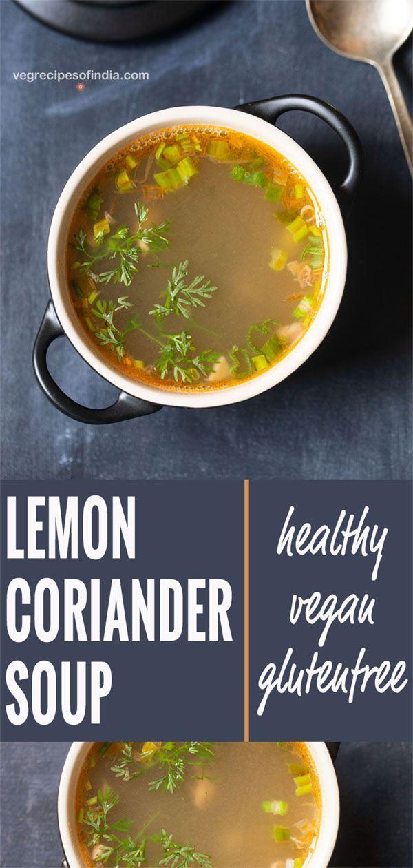 lemon coriander soup recipe lemon coriander soup is a health vegetable clear soup. the recipe does