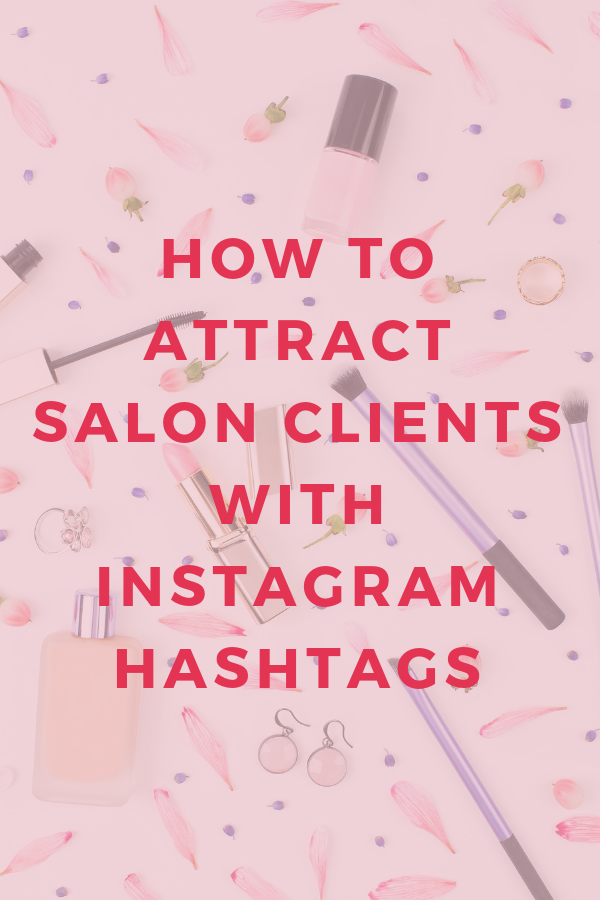 The ultimate guide to Instagram hashtags for salons images