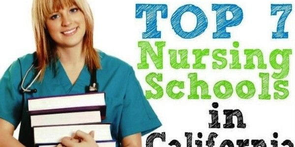 Nurses Choice The 7 Best Nursing Schools In California Nursing Schools In California Best Nursing Schools Nursing School