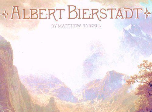 Albert Bierstadt by Matthew Baigell - Gerie