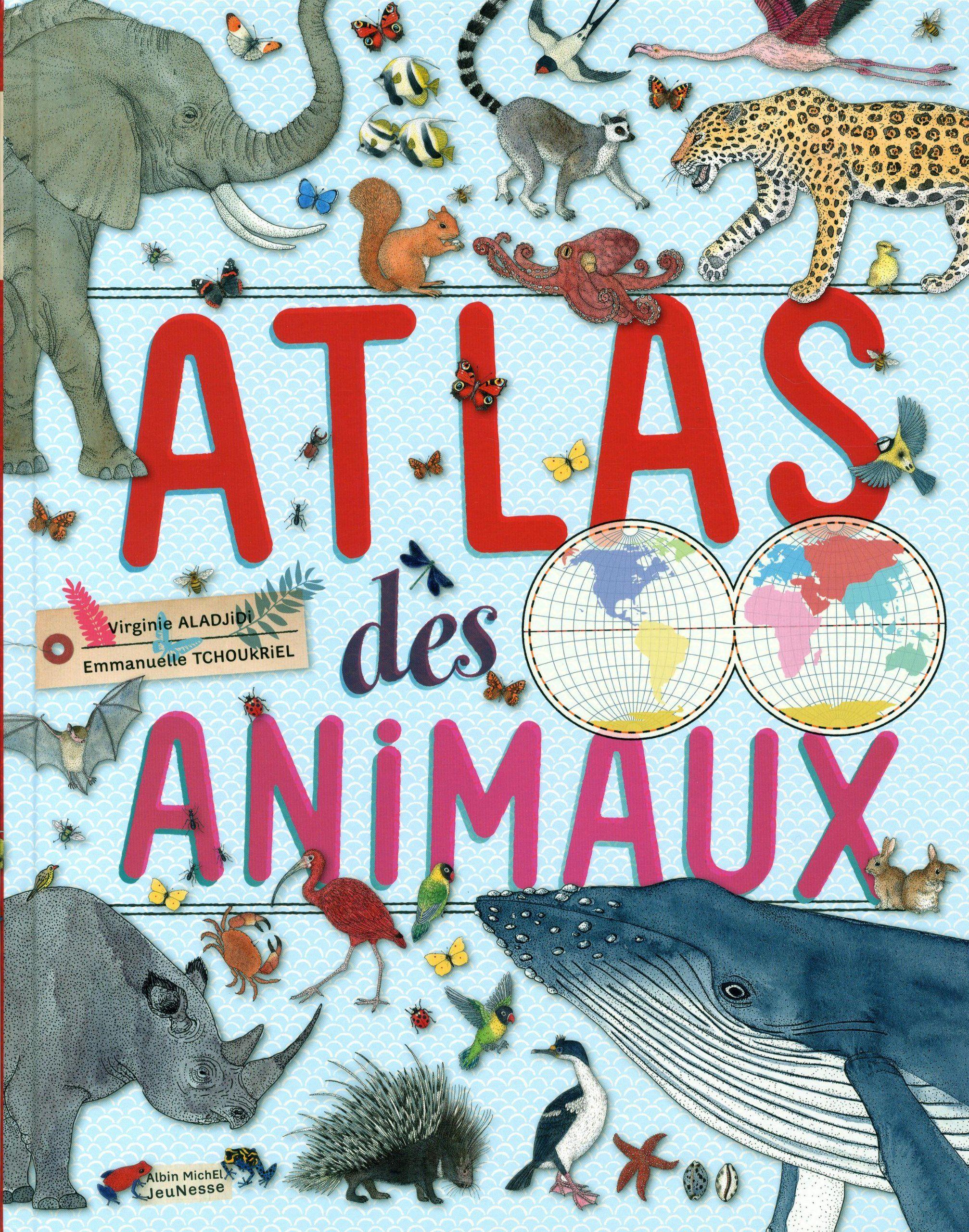 Amazon.fr - Atlas des animaux - Emmanuelle Tchoukriel, Virginie Aladjidi - Livres