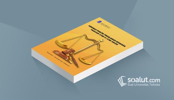 Soal Ujian Ut Ilmu Hukum Hkum4410 Panduan Praktik Pengalaman Beracara Dan Kunci Jawaban Hukum Pengacara Kunci