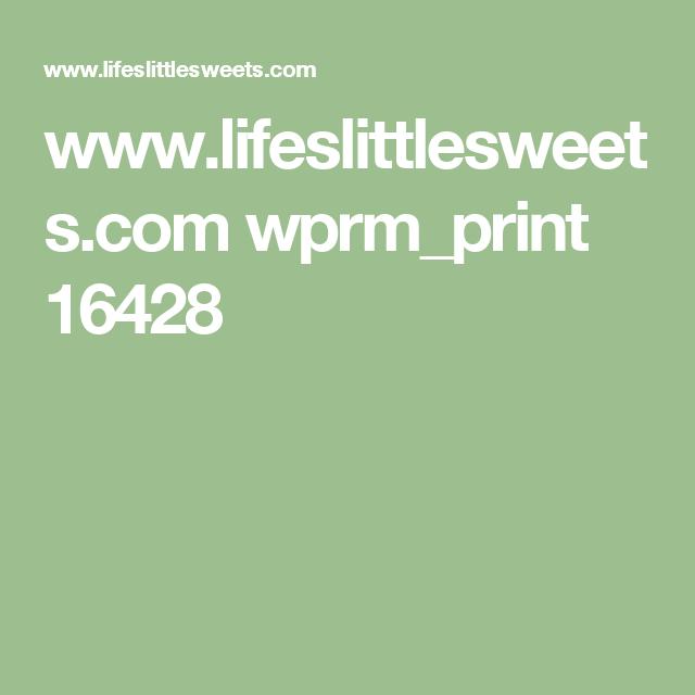 www.lifeslittlesweets.com wprm_print 16428