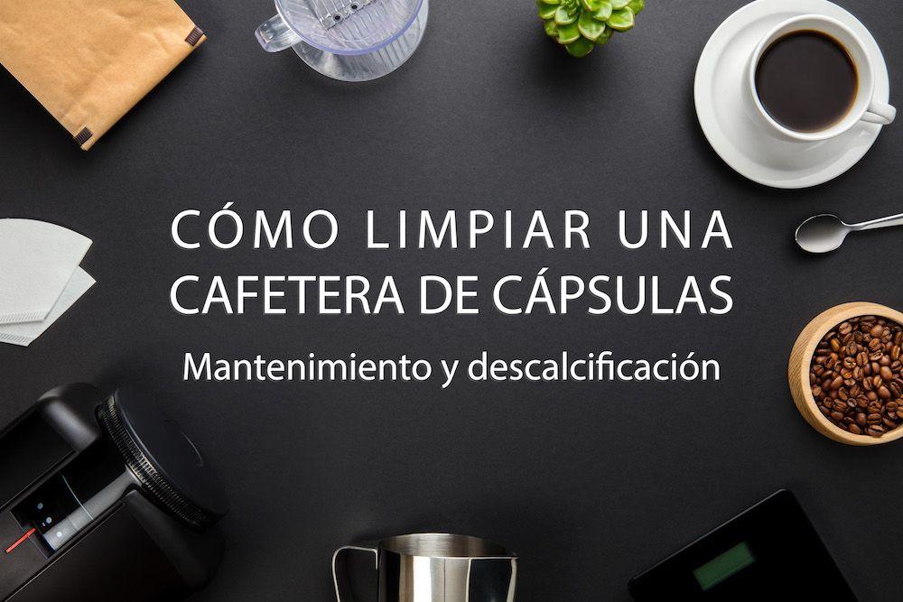 Las Cafeteras De Capsulas Requieren Poco Mantenimiento Pero Es