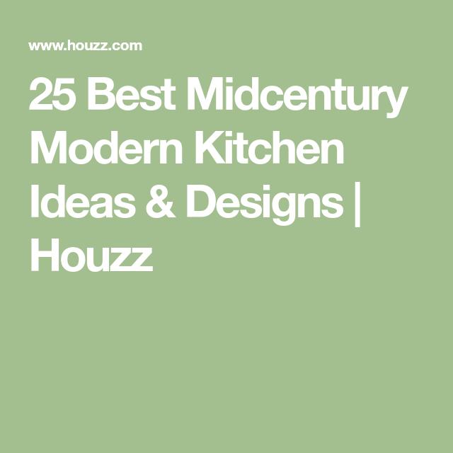 Best 25 Best Midcentury Modern Kitchen Ideas Designs Houzz 400 x 300