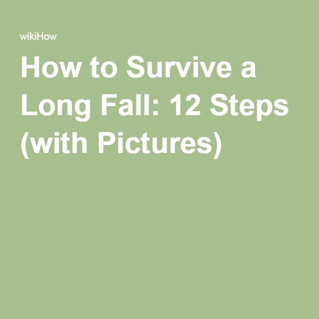 How to Survive a Long Fall: 12 Steps (with Pictures)