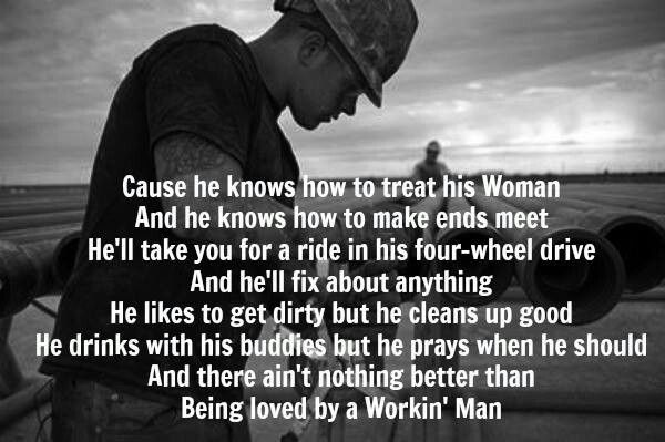 I am loved by a workin man | Music, says it all.. | Oilfield ...
