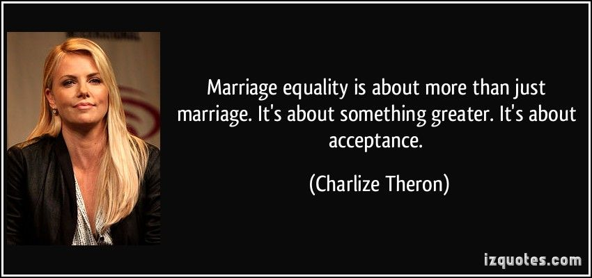 Equality Quotes Marriage Equality Is About More Than Just Marriage