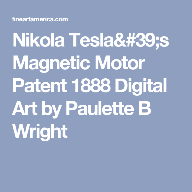 Nikola Tesla's Magnetic Motor Patent 1888 Digital Art by Paulette B Wright