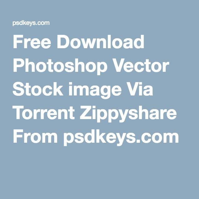 Free Download Photoshop Vector Stock image Via Torrent Zippyshare ...