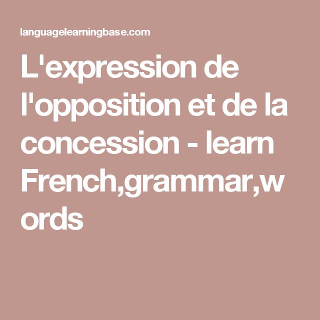Guten Appetit Französisch l expression de l opposition et de la concession learn