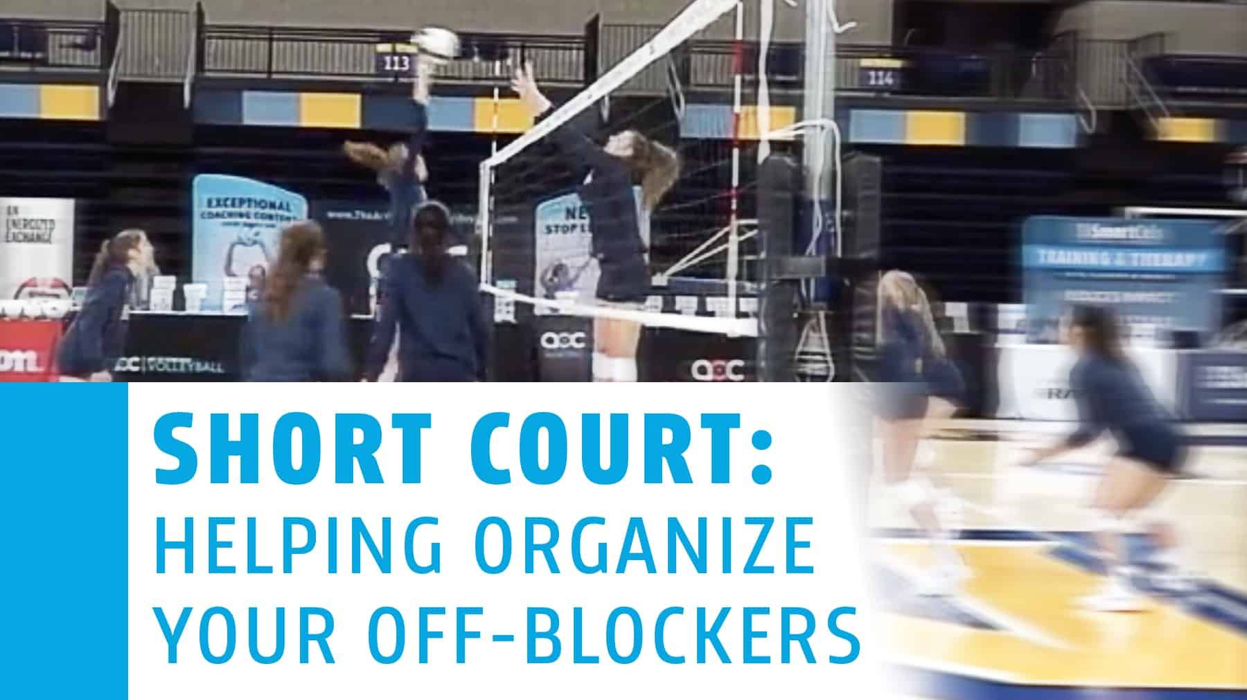 Short Court Helping Organize Your Off Blockers The Art Of Coaching Volleyball Coaching Volleyball Volleyball Training Volleyball