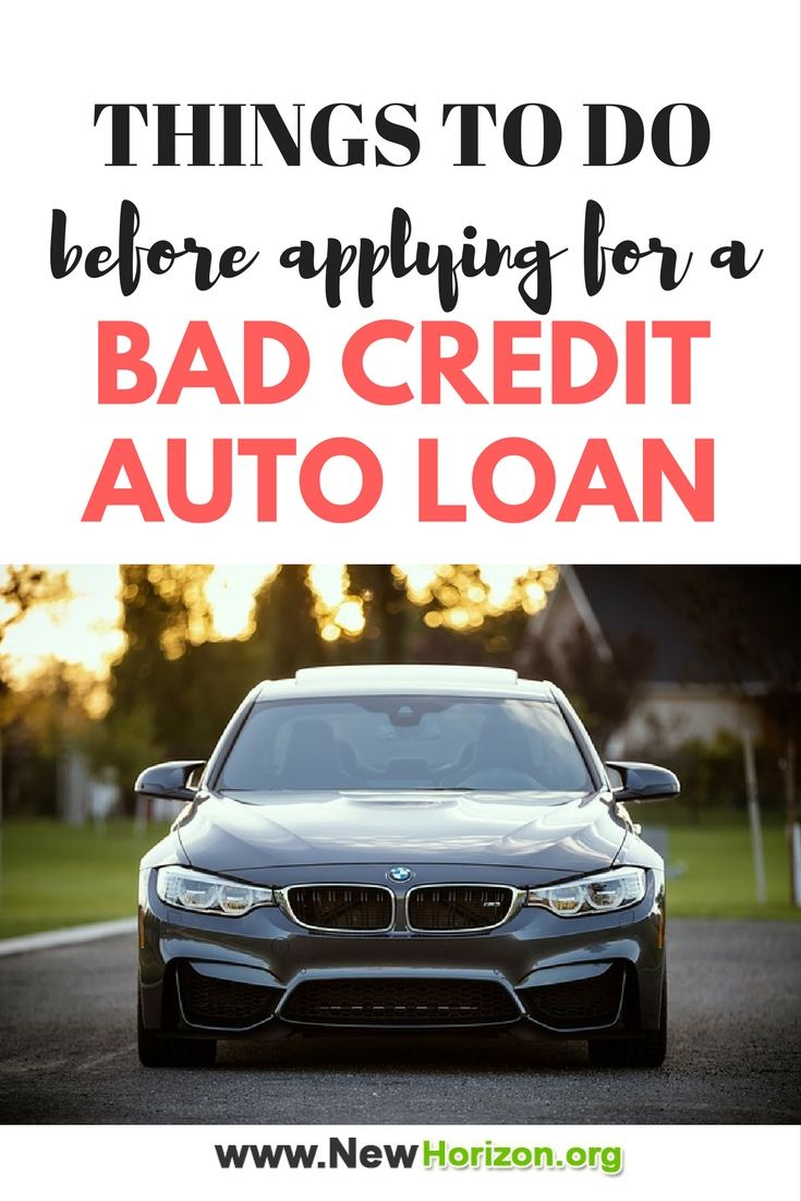 Things To Do Before Applying For A Bad Credit Auto Loan Bad