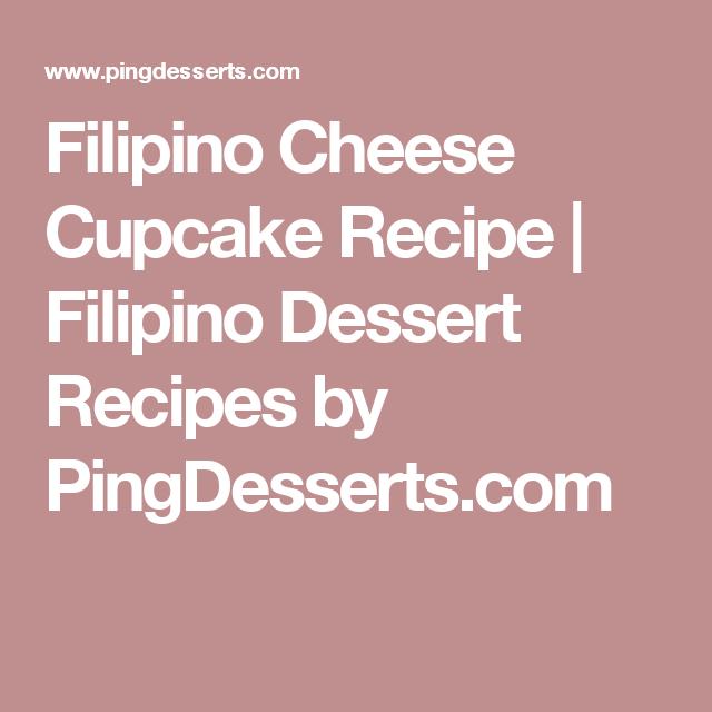 Filipino Cheese Cupcake Recipe | Filipino Dessert Recipes by PingDesserts.com