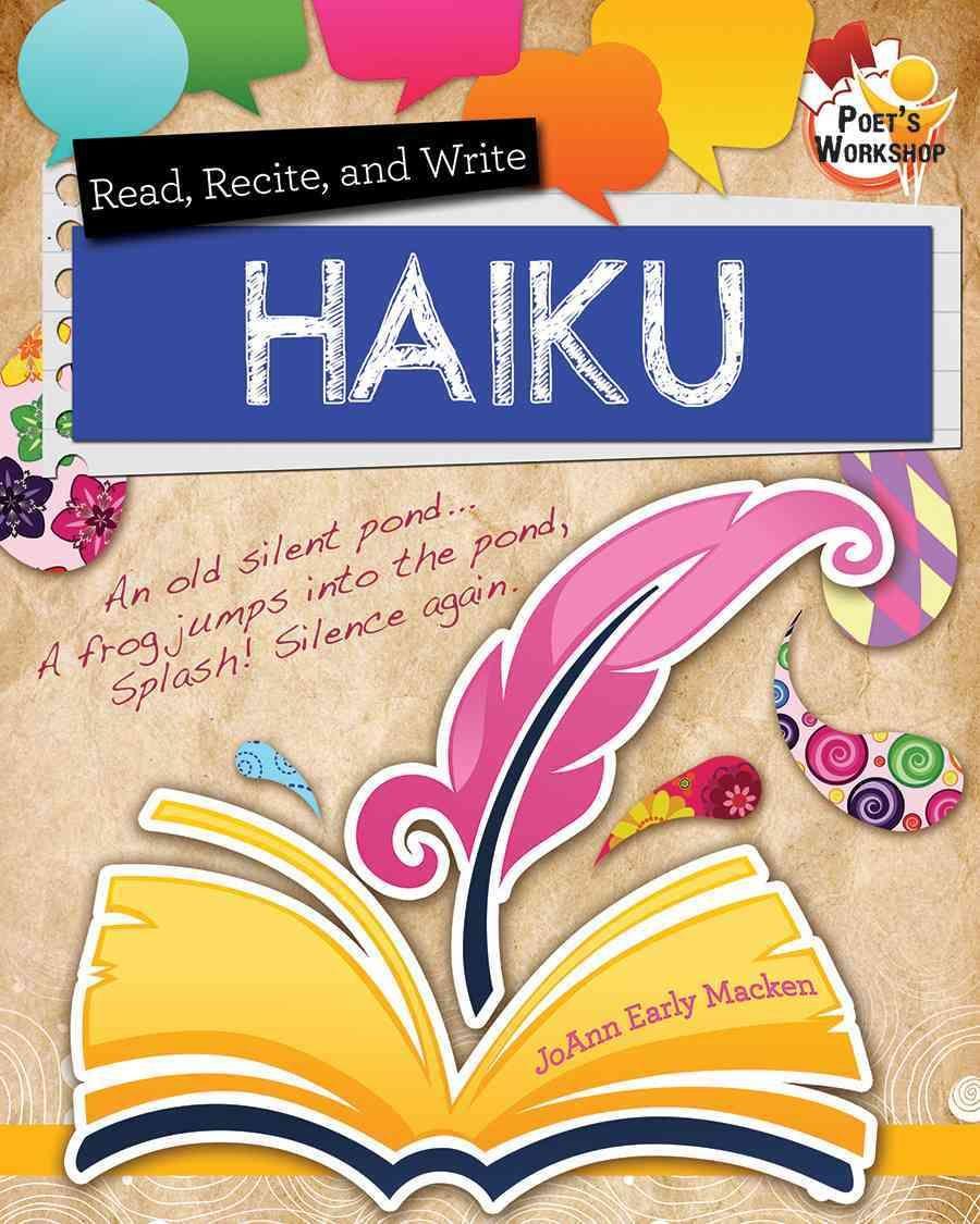 Read, Recite, and Write Haiku Write a haiku, Haiku