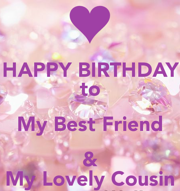 Happy Birthday Best Friend Amp Lovely Cousin Quotes About