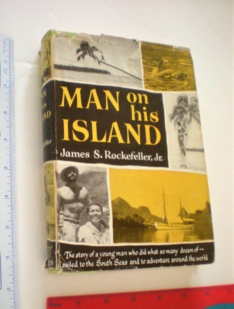 Man On His Island James Rockefeller Sea Travel Adventure Hc Dj 1st Edition 1957 Adventure Travel Adventure Island