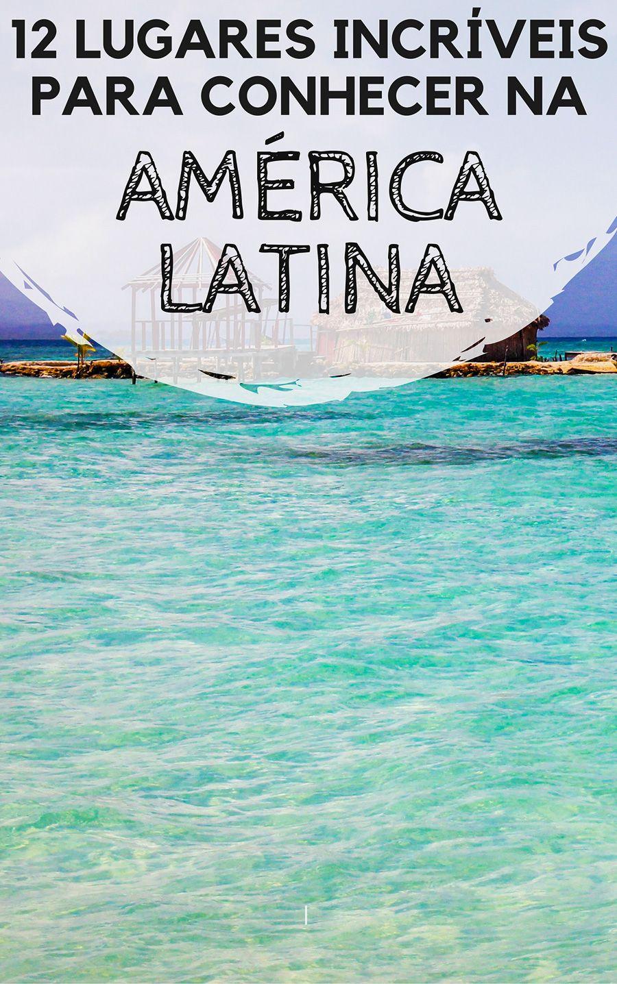 América Latina  12 lugares incríveis para você conhecer durante uma viagem!  Dicas de destinos pela América do Sul cb6e755906d