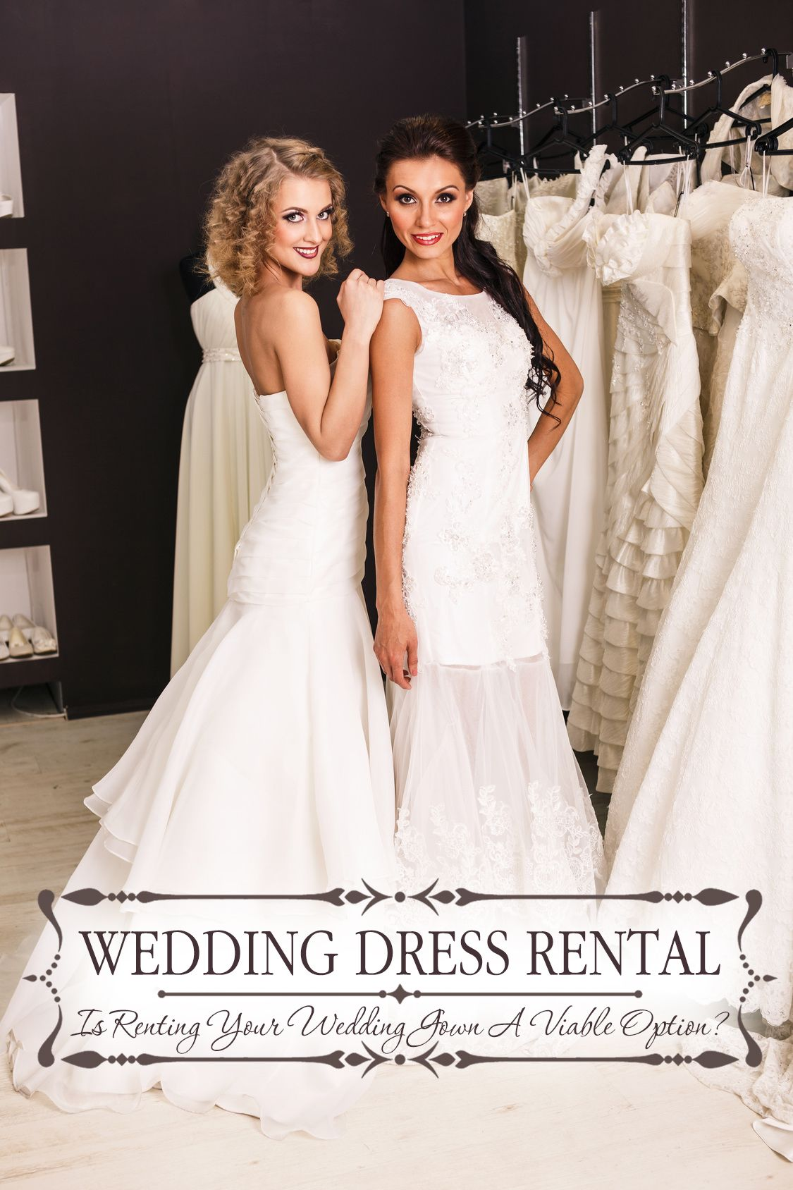 Wedding Dress Rental: Is Renting Your Wedding Gown A Viable Option ...
