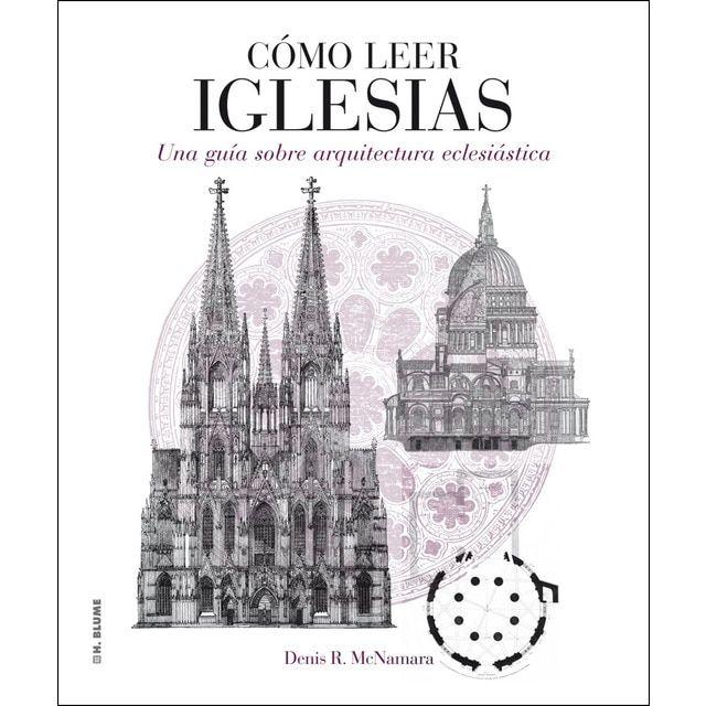 Cómo leer iglesias: Un curso intensivo sobre arquitectura eclesiástica (Tapa blanda)