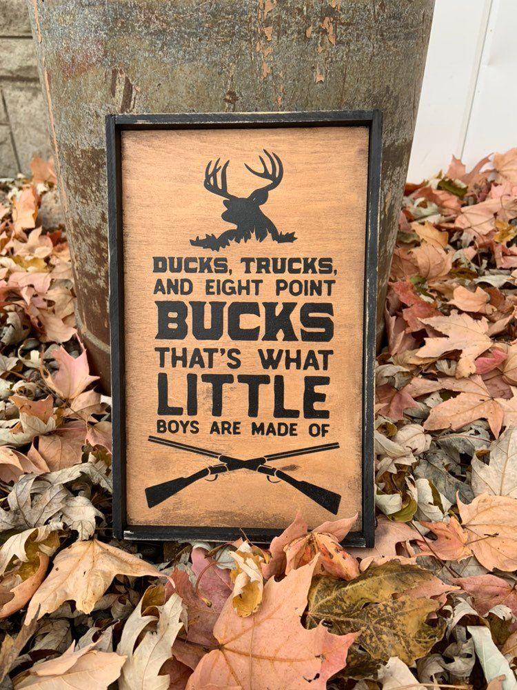 Ducks Trucks and Eight Point Bucks, Rustic Wood Sign, Baby Shower, Baby Boy, Gift for Baby, Boys Room Decor, What Little Boys are Made of #quotesaboutlittleboys