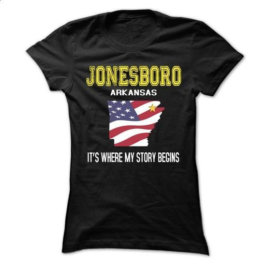 Jonesboro Its where my story begin! - #tshirt organization #sweatshirt organization. ORDER NOW => https://www.sunfrog.com/States/Jonesboro-Its-where-my-story-begin-Ladies.html?68278
