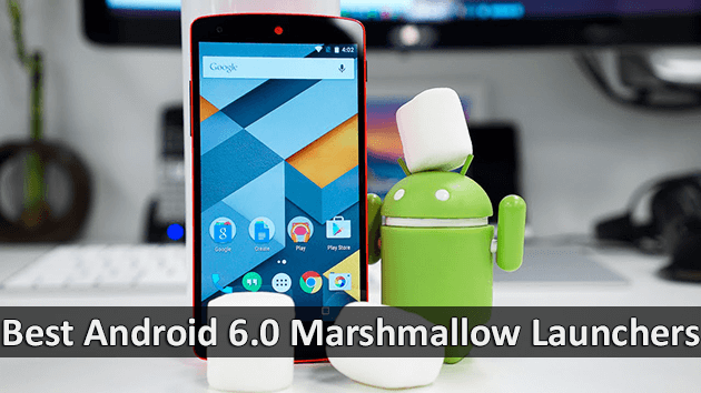 Best Android 6 0 Marshmallow Launchers [Free Download