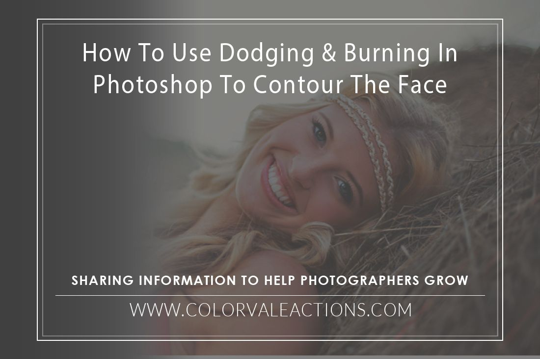 How To Use Dodging & Burning In Photoshop To Contour The Face - Like fancy make-up artists use to make celebrities look amazing this tutorial shows you how to do the same thing right in Photoshop - Includes video tutorial http://www.colorvaleactions.com/blog/how-to-use-dodging-burning-in-photoshop-to-contour-the-face/