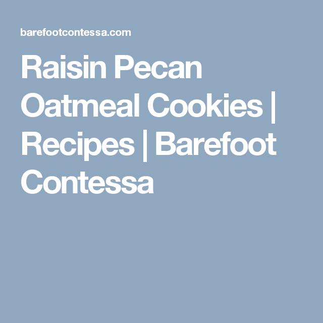 Raisin Pecan Oatmeal Cookies | Recipes | Barefoot Contessa