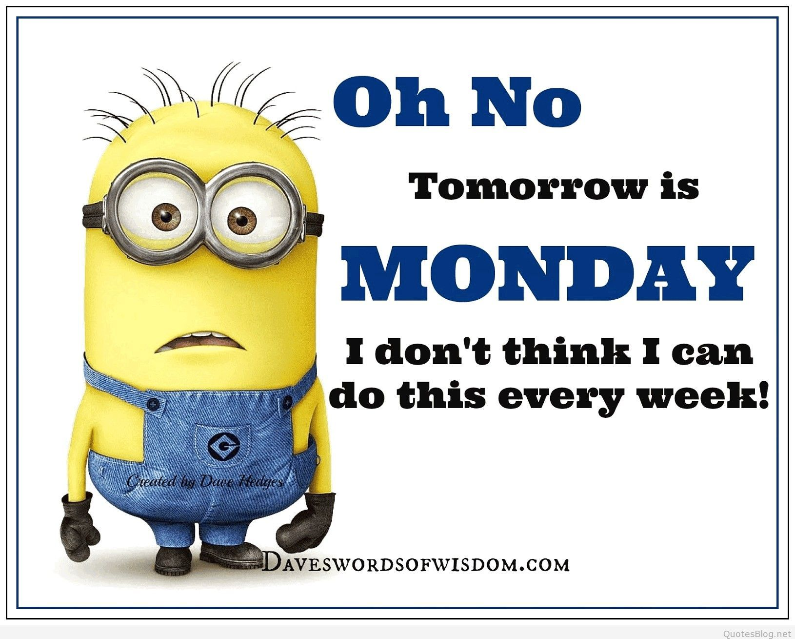 Monday Quotes Funny No One Likes Monday But We Love Minions So In This Blog We Have 10