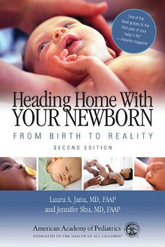 Heading Home With Your Newborn: From Birth to Reality by Laura A. Jana, http://www.amazon.com/dp/B00DTEZ4IW/ref=cm_sw_r_pi_dp_K1XQtb1B5GFSM